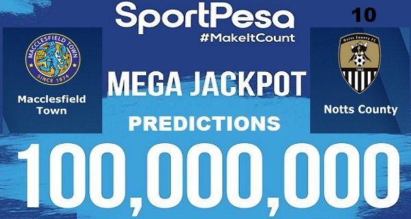 Sportpesatips - Macclesfield vs Notts County Predictions & H2H:: Sportpesa Mega Jackpot Predictions