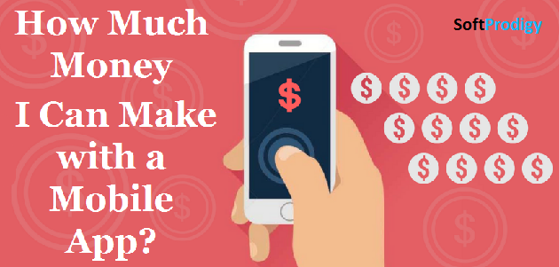 How Much Money I Can Make with a Mobile App?