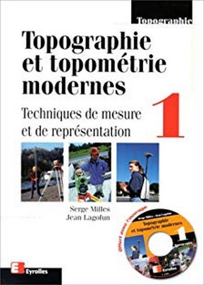 Topographie et topométrie modernes – Tome 1