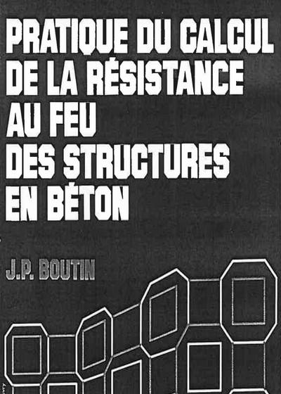Pratique du Calcul de la Résistance au Feu des Structures en Béton