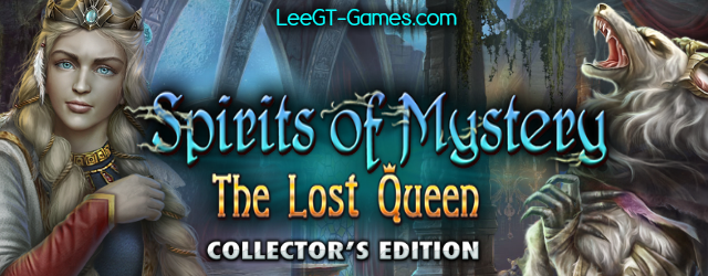 Spirits of Mystery 11: The Lost Queen Collector's Edition {v.Final}