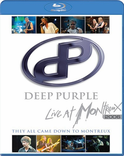 Deep Purple : Live At Montreux 2006 - They All Came Down To Montreux (2008) [Blu-Ray 1080i]