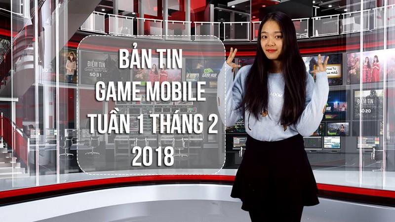 Bản Tin Game Mobile Tuần 1 Tháng 2/2018