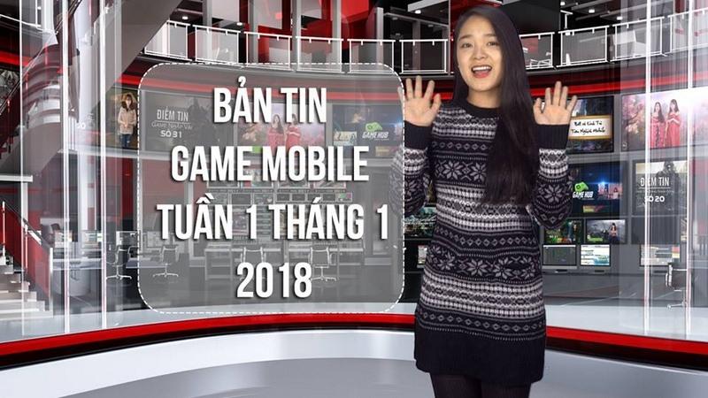 Bản Tin Game Mobile Tuần 1 Tháng 1/2018