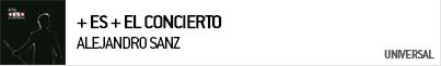 ALEJANDRO SANZ + ES + EL CONCIERTO