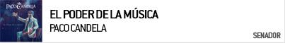 PACO CANDELA EL PODER DE LA MUSICA