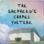 Shepherd's Chapel YouTube