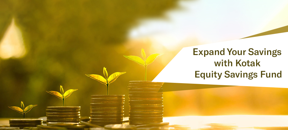 Expand Your Savings with Kotak Equity Savings Fund