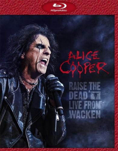 Alice Cooper - Raise The Dead – Live From Wacken (2014) [Blu-ray 1080p]