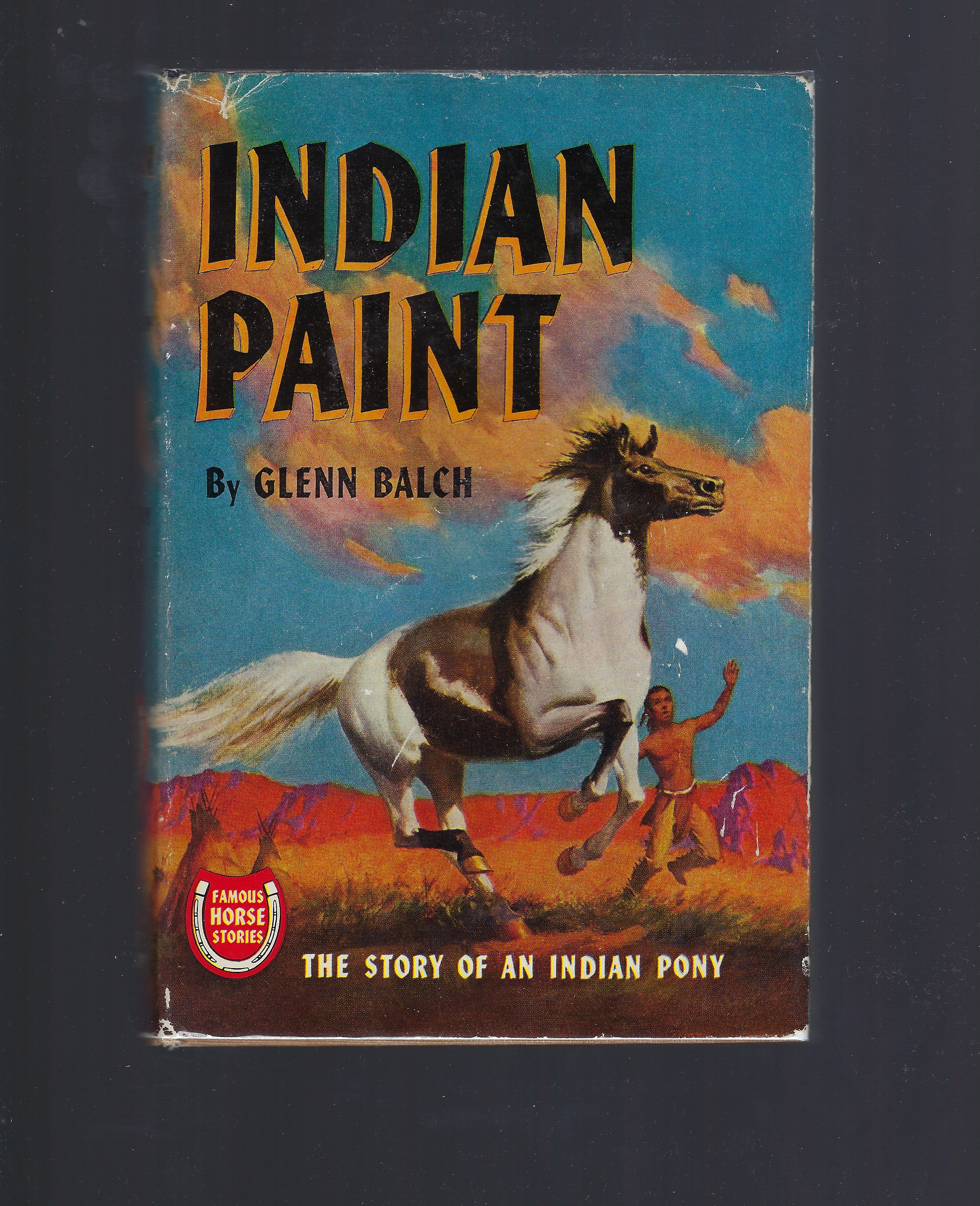 Indian Paint The Story of an Indian Pony (Famous Horse Stories HB/DJ, Glenn Balch; Illustrator-Nils Hogner