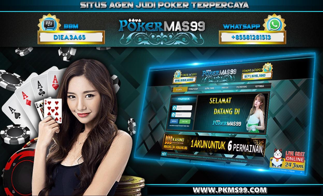 Pokermas99 Situs Agen Judi Poker Dan Domino QQ Online Terpercaya