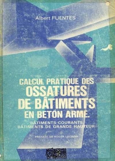 Calcul Pratique des Ossatures en Béton Armé