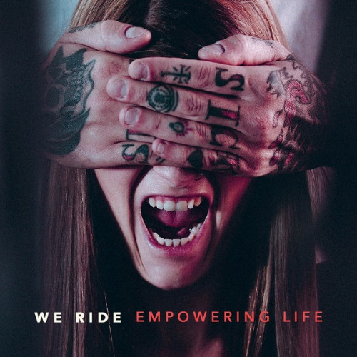 We Ride - Empowering Life (2018) [FLAC]