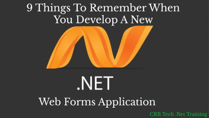 9 Things To Remember When You Develop A New ASP.NET Web Forms Application