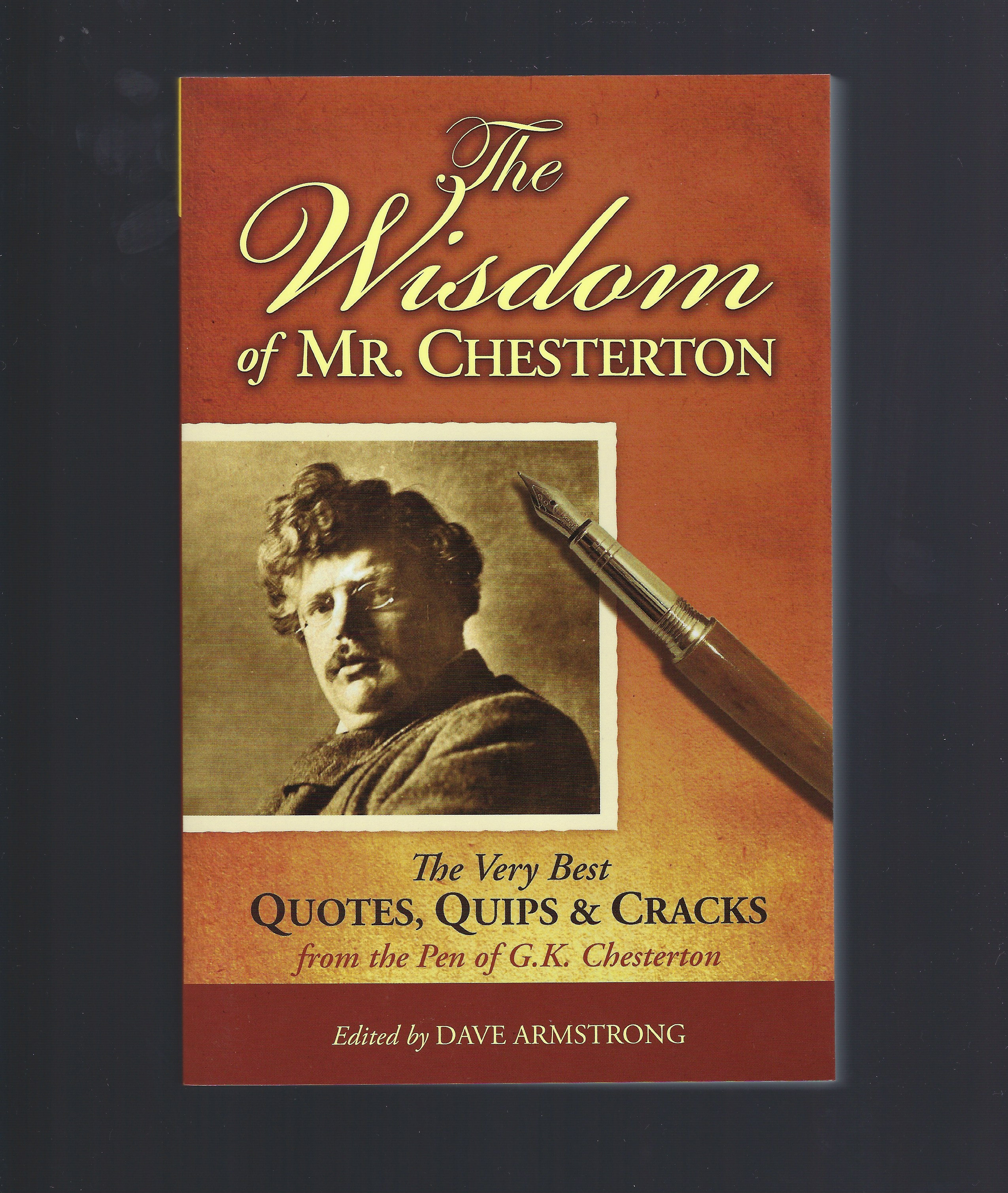 The Wisdom of Mr Chesterton (Very Best from G. K. Chesterton), Dave Armstrong
