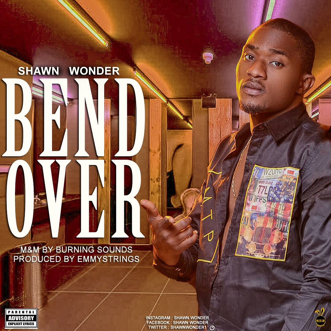 Music: Shawn Wonder - Bend Over (@ShawnWonder1)