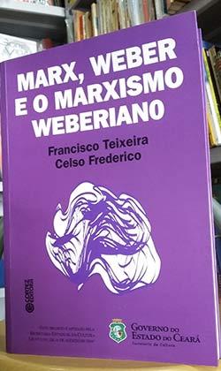 Marx, Weber. Teorias opostas