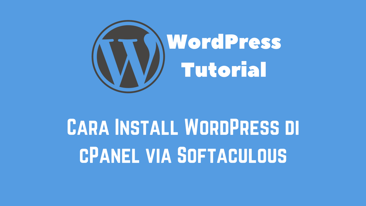 Cara Install WordPress di cPanel via Softaculous