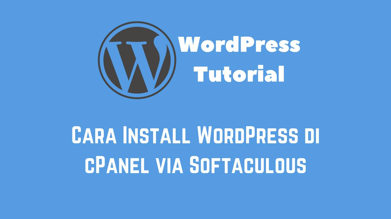 Cara Install WordPress di cPanel via Softaculous