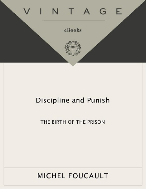 Discipline and Punish Michel Foucault