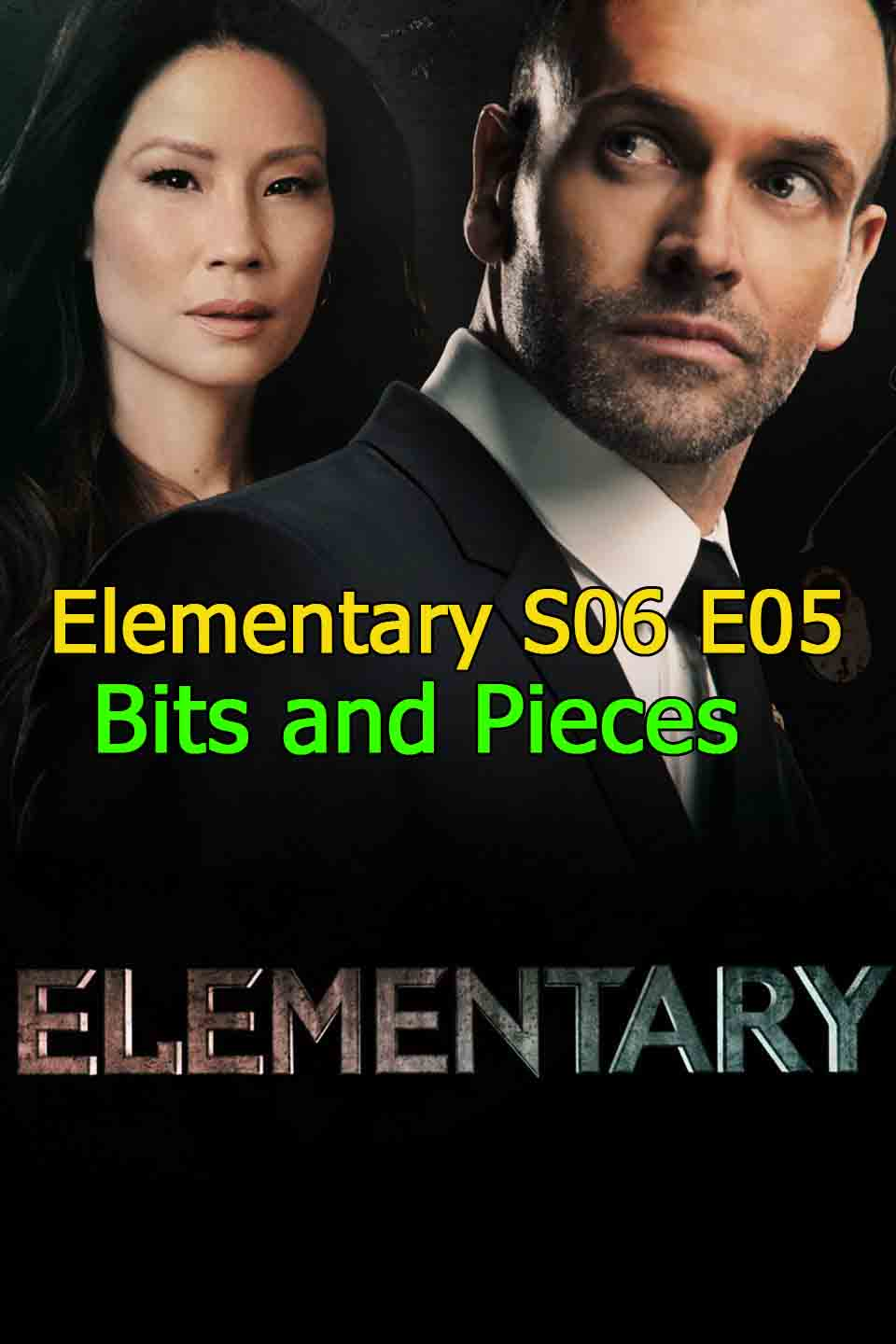 Watch Elementary Season 6 Episode 5 Bits and Pieces thumbnail
