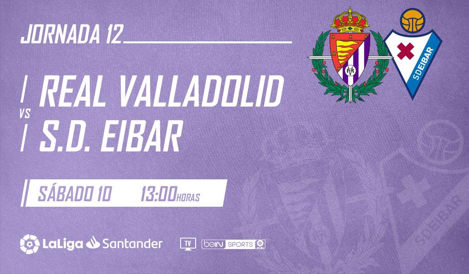 Real Valladolid - S.D. Eibar. Sábado 10 de Noviembre. 13:00 Jornada12