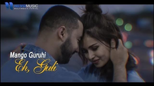 Mango guruhi – Eh, Guli (Official Music Video 2018)