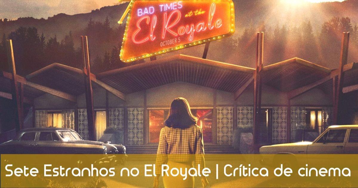 Sete Estranhos no El Royal | Análise de cinema