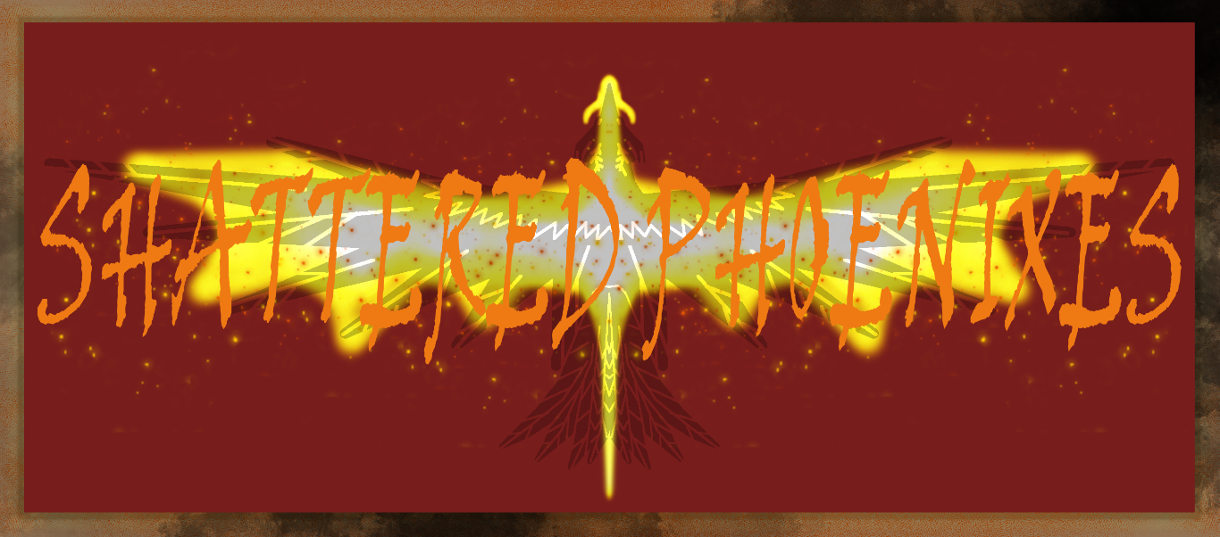 https://image.ibb.co/cywK0m/Shattered_Phoenixes_Banner_1.png