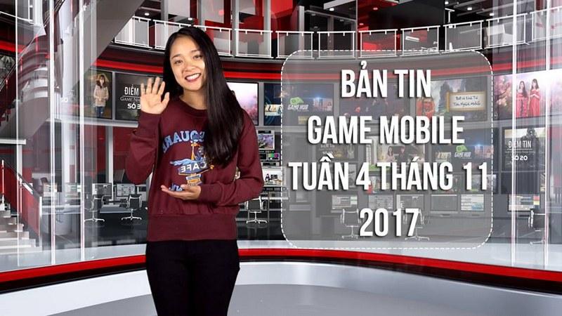 Bản tin game Mobile tuần 4 tháng 11/2017