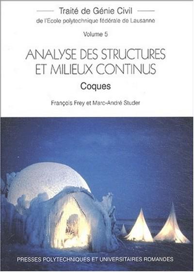 Traité de Génie Civil volume 5  Analyse des structures et milieux continus  Coques