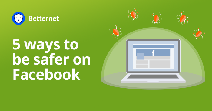 5 ways to be safer on Facebook