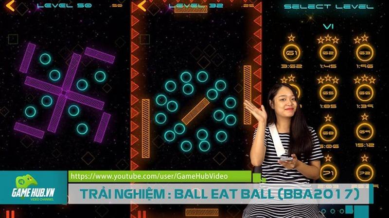 TRẢI NGHIỆM: BALL EAT BALL (BBA2017)
