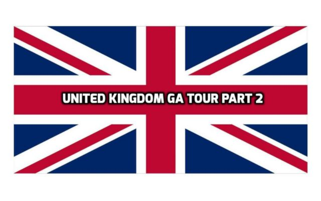 United Kingdom GA Tour Part 2