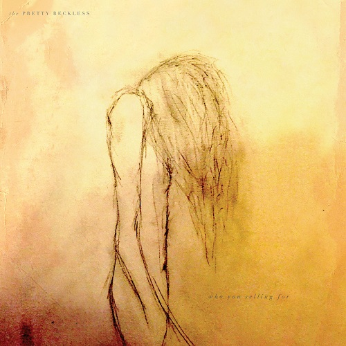 The Pretty Reckless - Who You Selling For (2016) [FLAC]