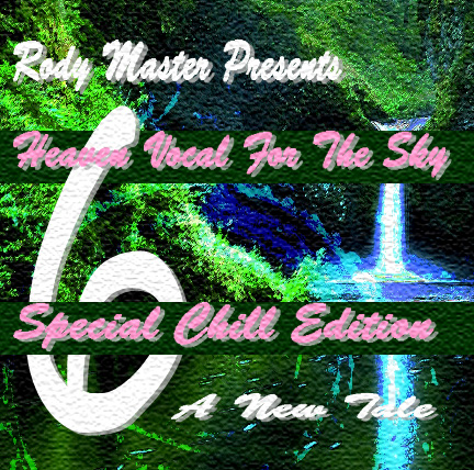 Heaven Vocal For The Sky_Special Chill Edition Vol.6_A New Tale SC_6
