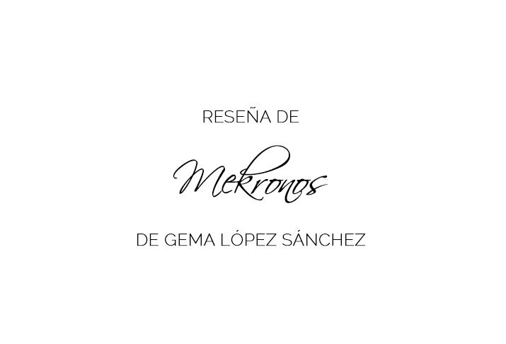 RESEÑA » MEKRONOS.