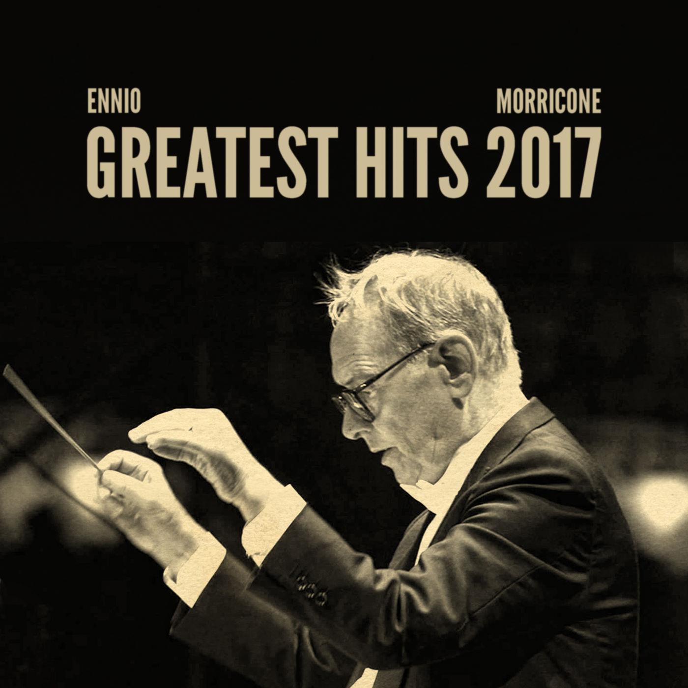Ennio Morricone Greatest Hits 2017 (2017).mp3 - 320 Kbps