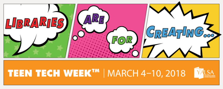 Teen Tech Week logo Libraries are for creating