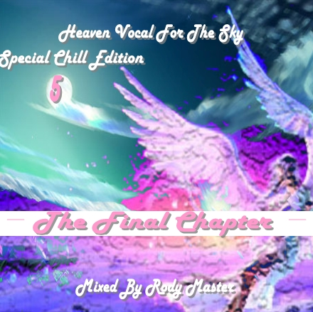 Heaven Vocal For The Sky_Special Chill Edition Vol.5_The Final Chapter (Side A & B) SC_5