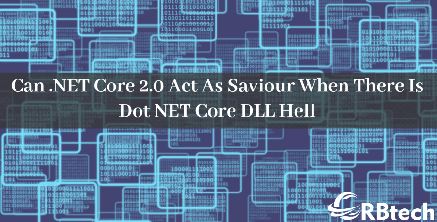 Can .NET Core 2.0 Act As Saviour When there is Dot NET Core DLL Hell