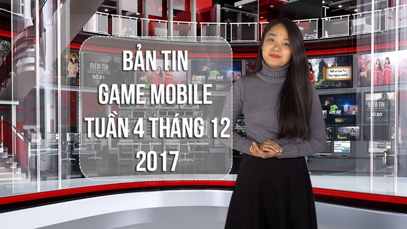 Bản tin game Mobile tuần 4 tháng 12/2017
