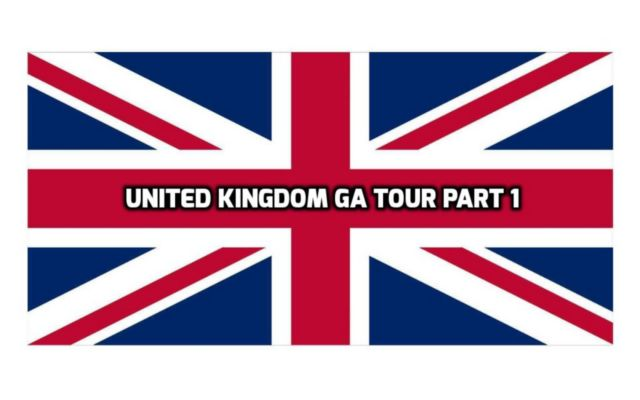 United Kingdom GA Tour Part 1