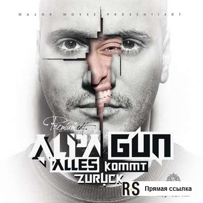 Alpa Gun - Alles Kommt Zurück ( 2013)