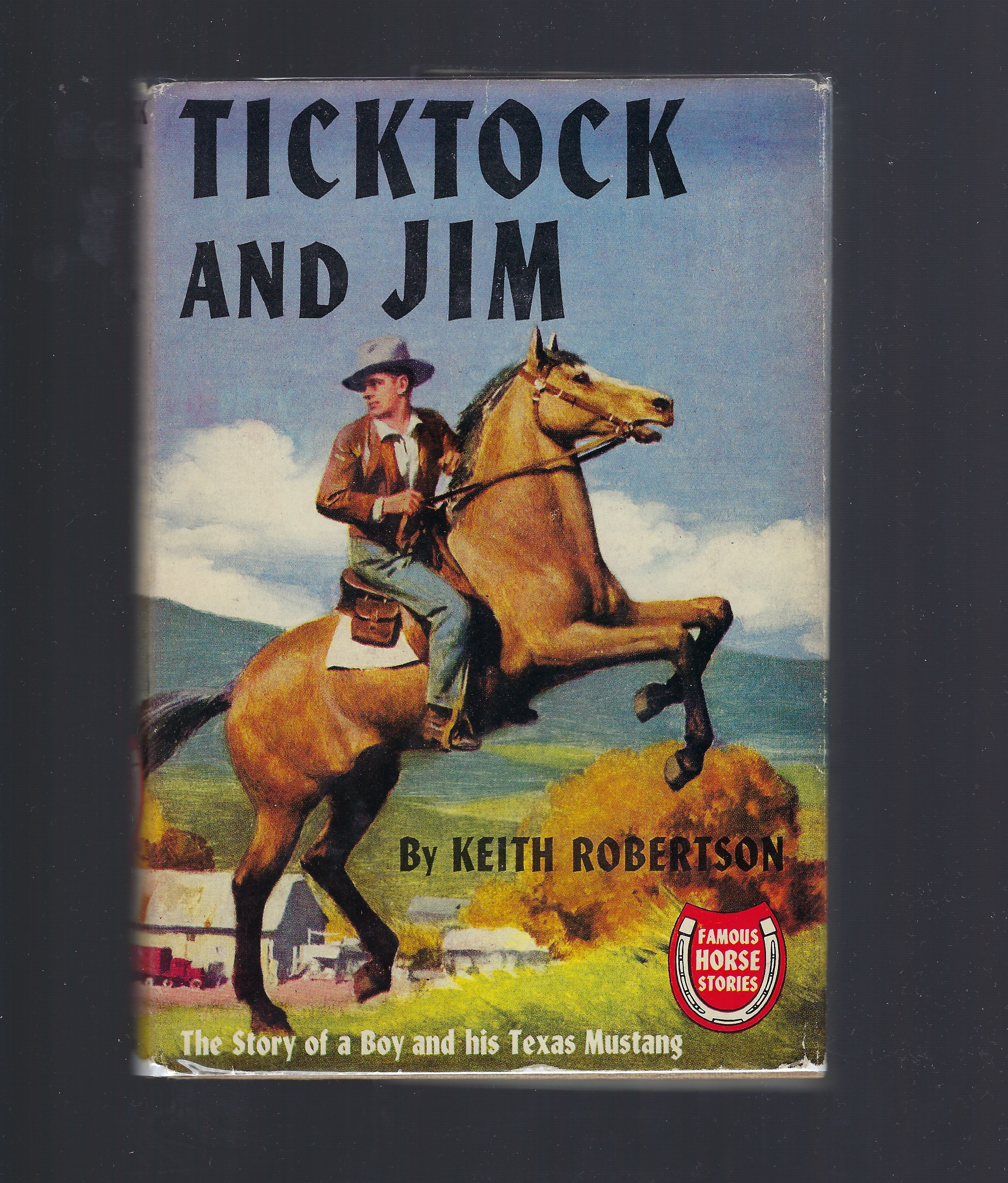 Ticktock and Jim (Famous Horse Stories) HB/DJ, Keith Robertson, Wesley Dennis [Illustrator]