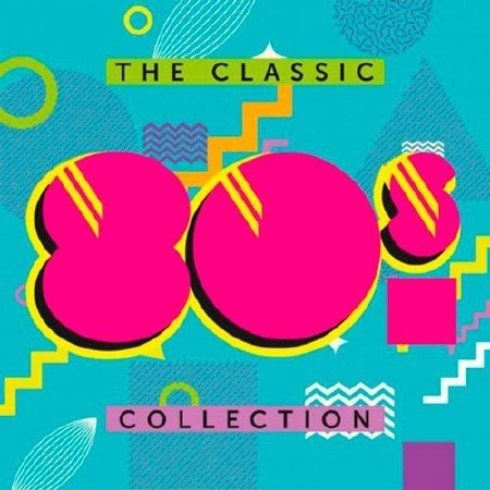 VA - The Classic 80s Collection (2017) SMOk3