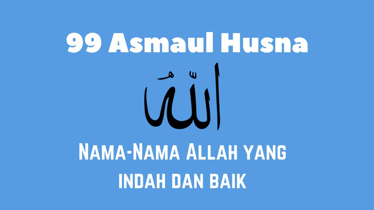 99 Asmaul Husna Lengkap dengan Artinya