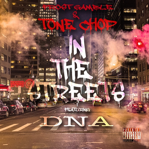 Tone Chop x Frost Gamble ft DNA - In the Streets In_The_Streets_Artweb