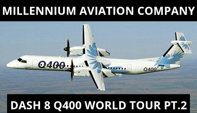 Dash 8 Q400 World Tour Pt. 2
