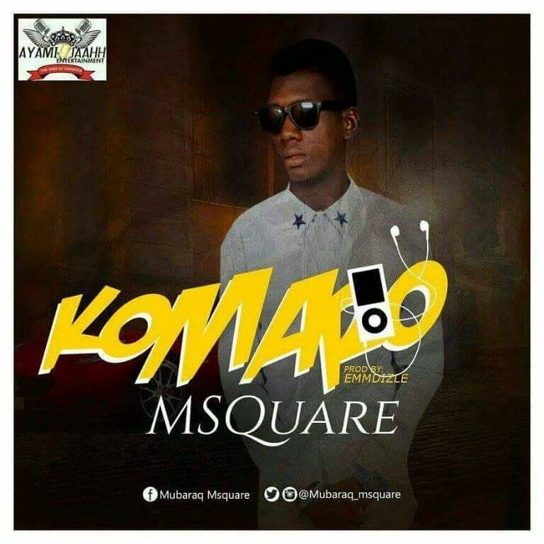 New Music: M-Square - Komaro (Prod. By Emdizzle)